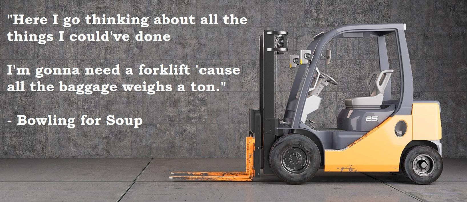 """… I'm gonna need a forklift 'cause all the baggage weighs a ton."" – Bowling for Soup [1636 x 710] [OC]"