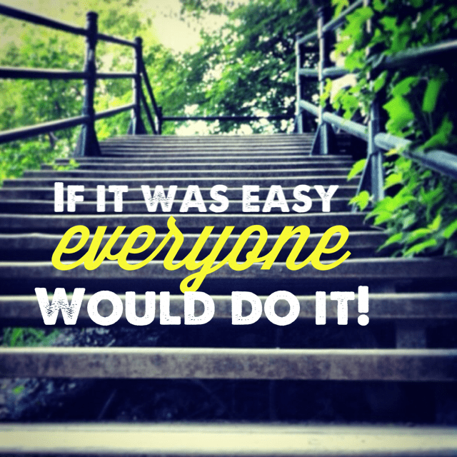 """If it was easy, everyone would do it"" – 640×640"