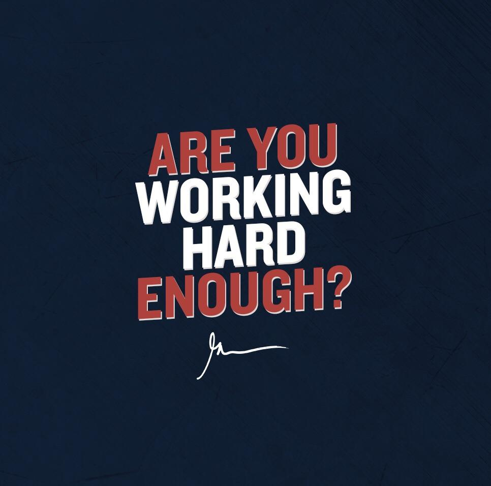 [image] Are you working hard enough