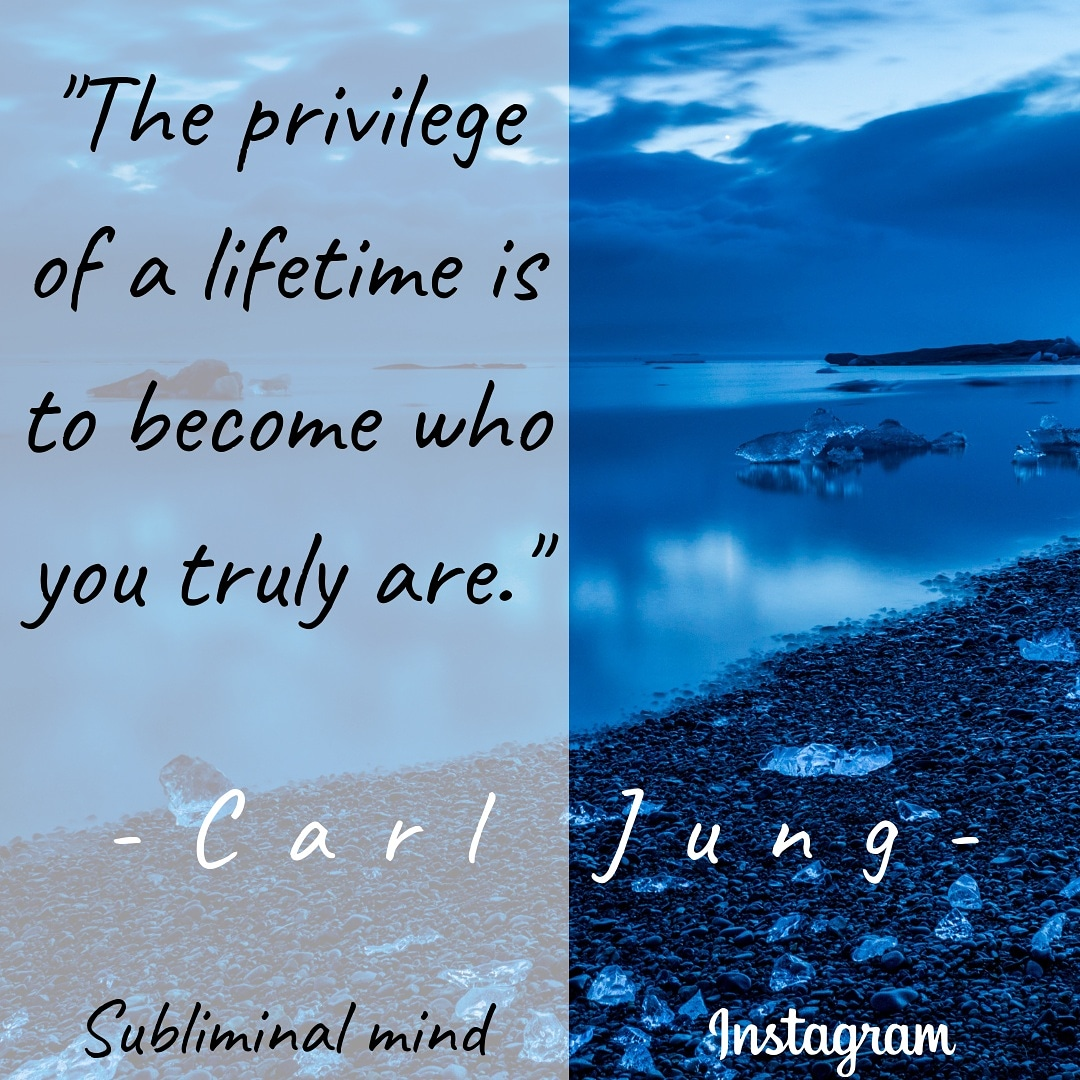 The privilege of a lifetime is to become who you truly are. – Carl jung [1080×1080]