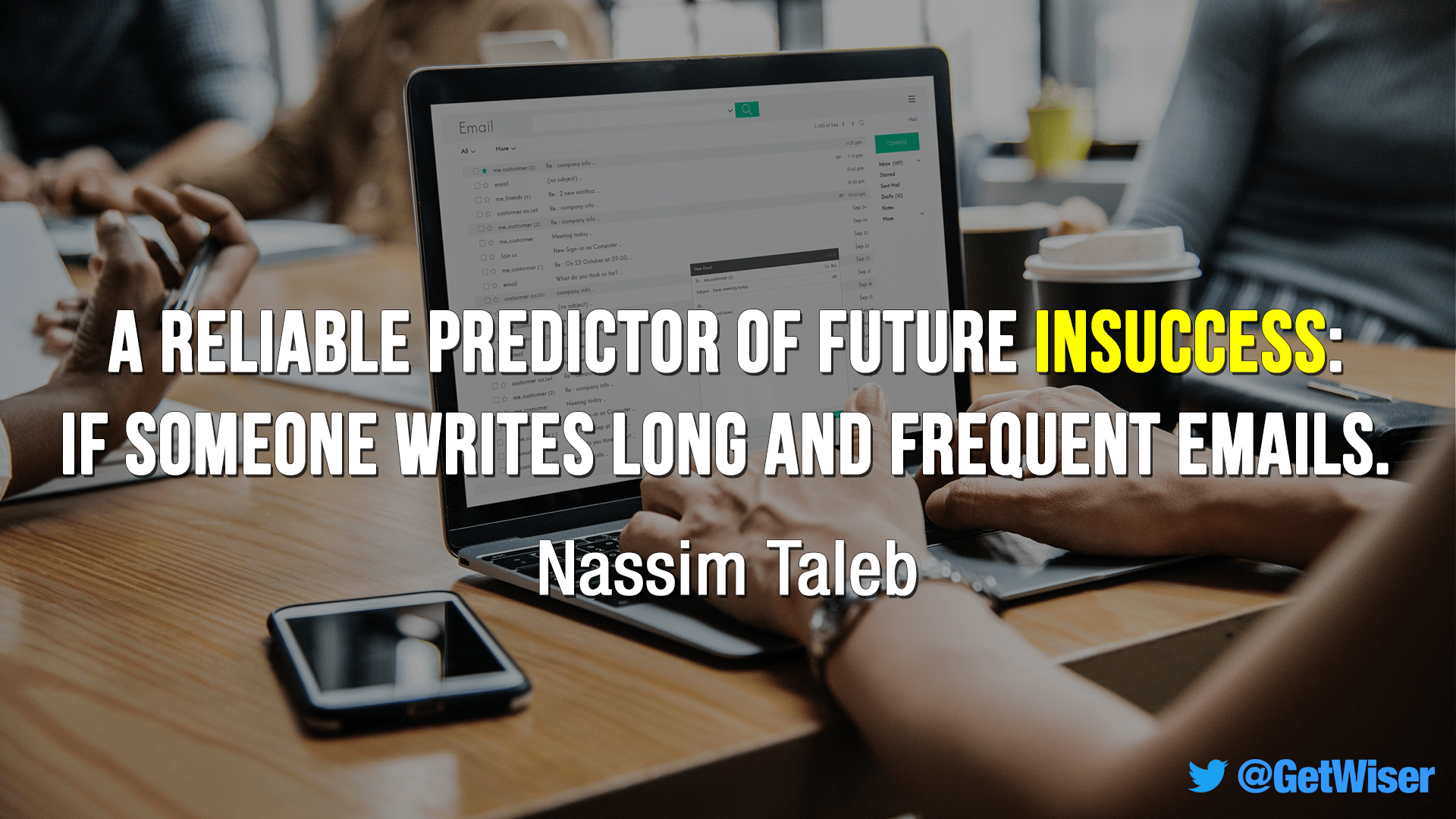 """A reliable predictor of future insuccess: if someone writes long and frequent emails."" – Nassim Taleb [1920×1080]"