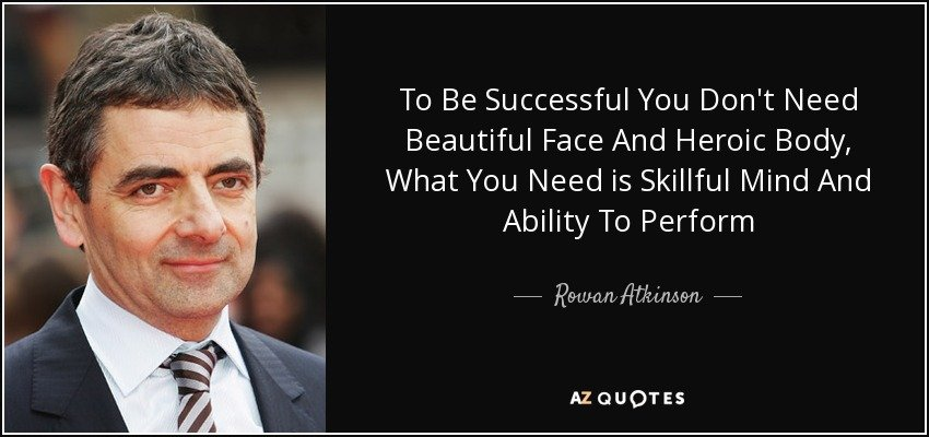 [Image] To be successful you don't need a beautiful face and heroic body