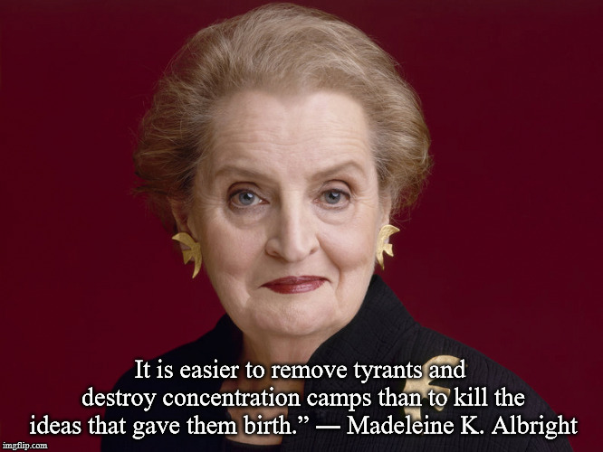 """it is easier to remove tyrants…"" Madeline K. Albright [660X500]"