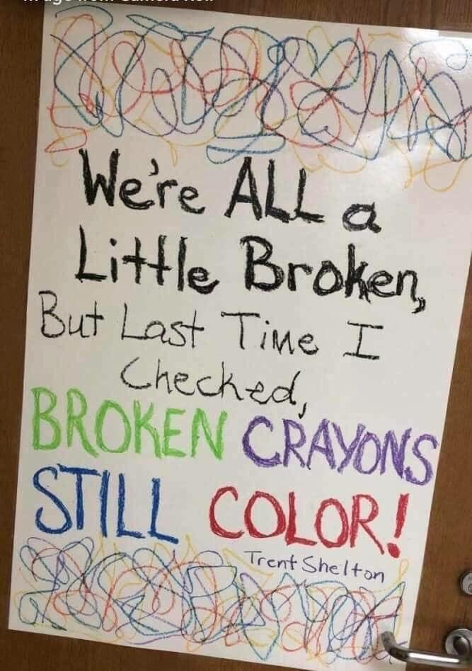 [Image] We're All A Little Broken