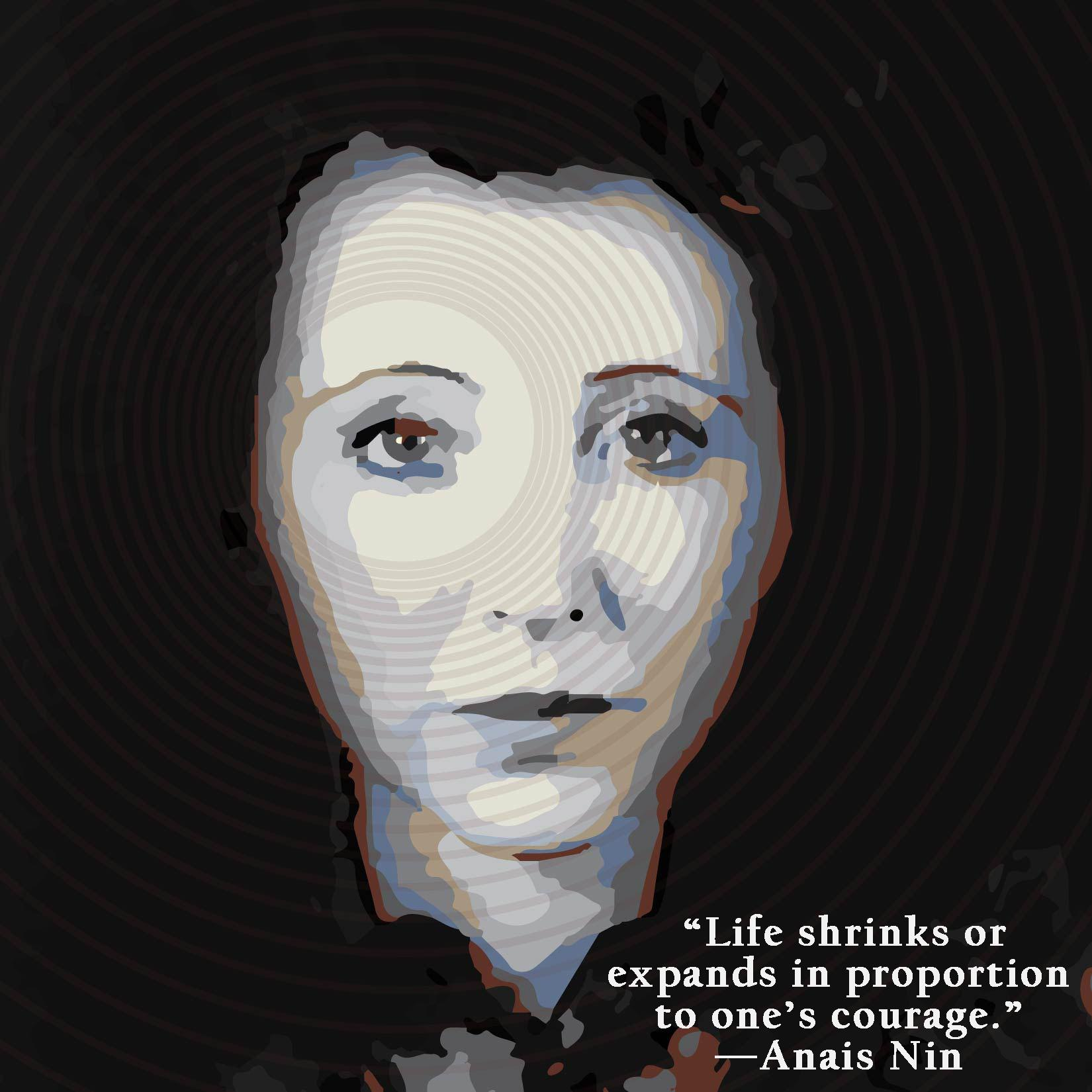 """Life shrinks or expands in proportion to one's courage.""—Anais Nin [1650×1650] [OC]"