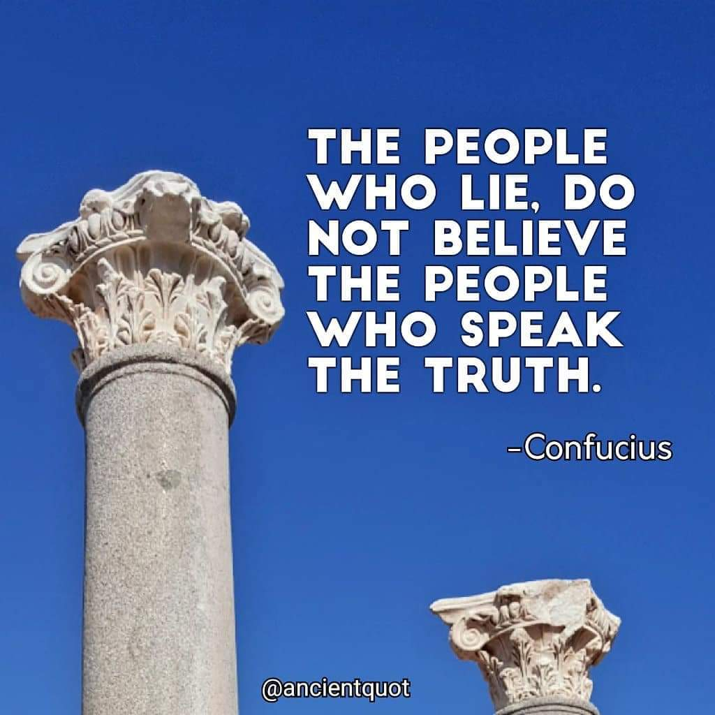 [Image] The people who lie, do not believe the people who speak the truth. -Confucius