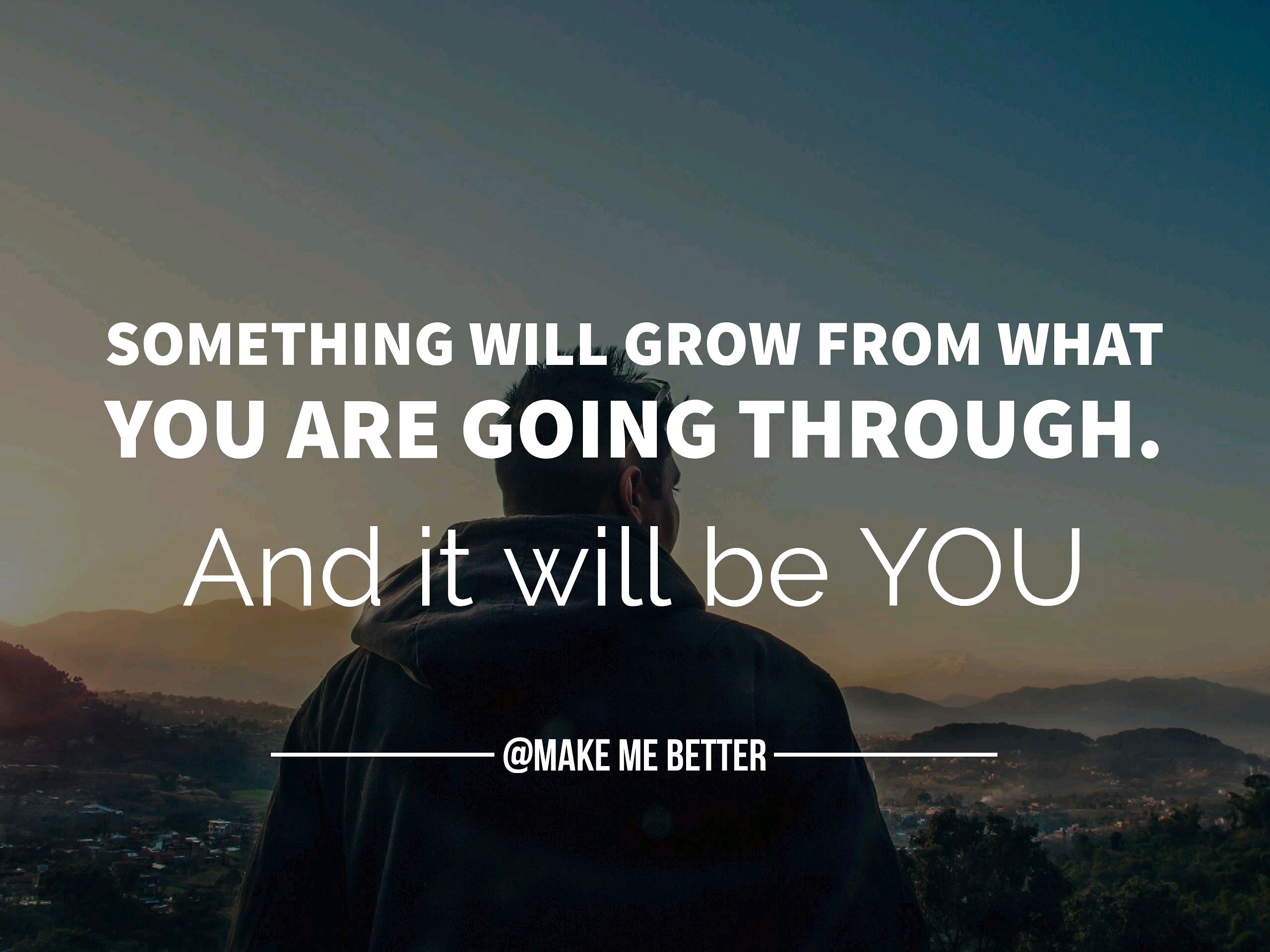 Something will grow from what you are going through. And it will be You [2560 × 1920]