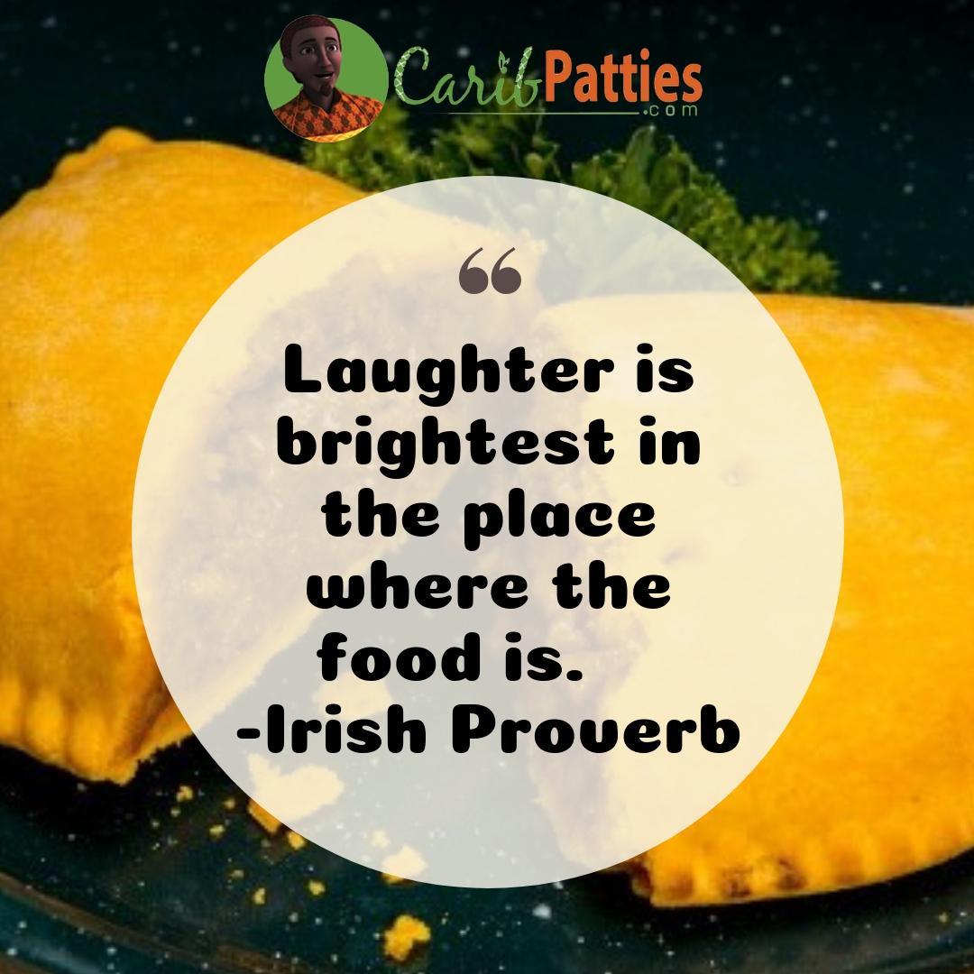 """Laughter is brightest in the place where the food is"" ― Irish Proverb [1080×1080]"