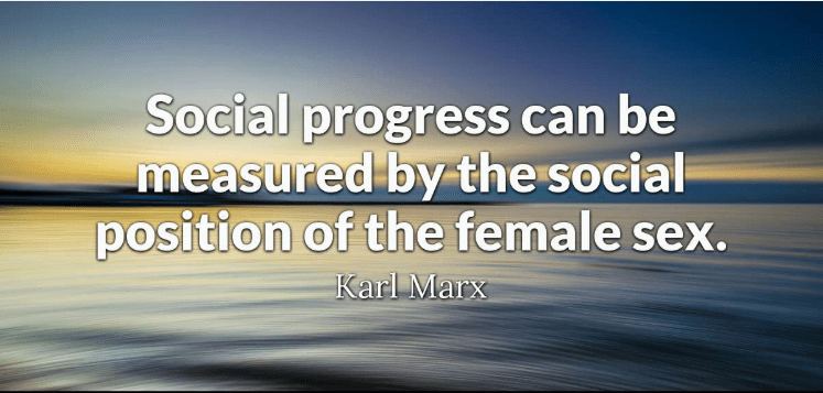 'Social progress can be measured by the social position of the female sex.' – Karl Marx [747 x 357]