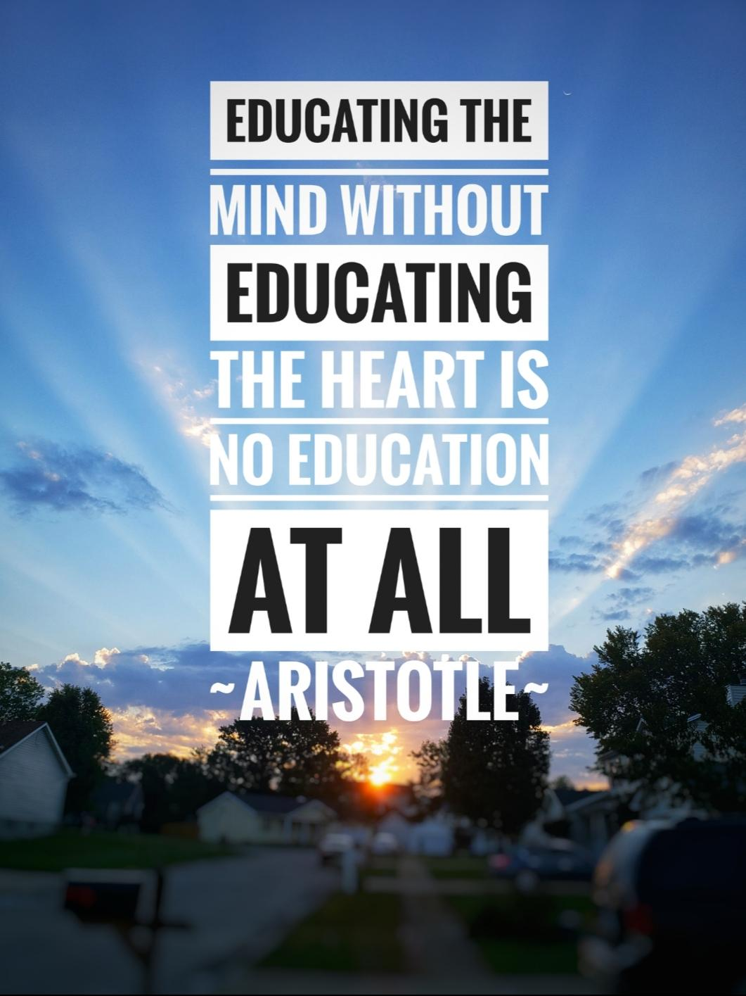 """Educating the mimd without…"" – Aristotle (1061×3063)"