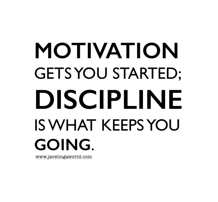 [Image] Simple, but true. You can't rely on motivation forever. Turn your motivation into discipline