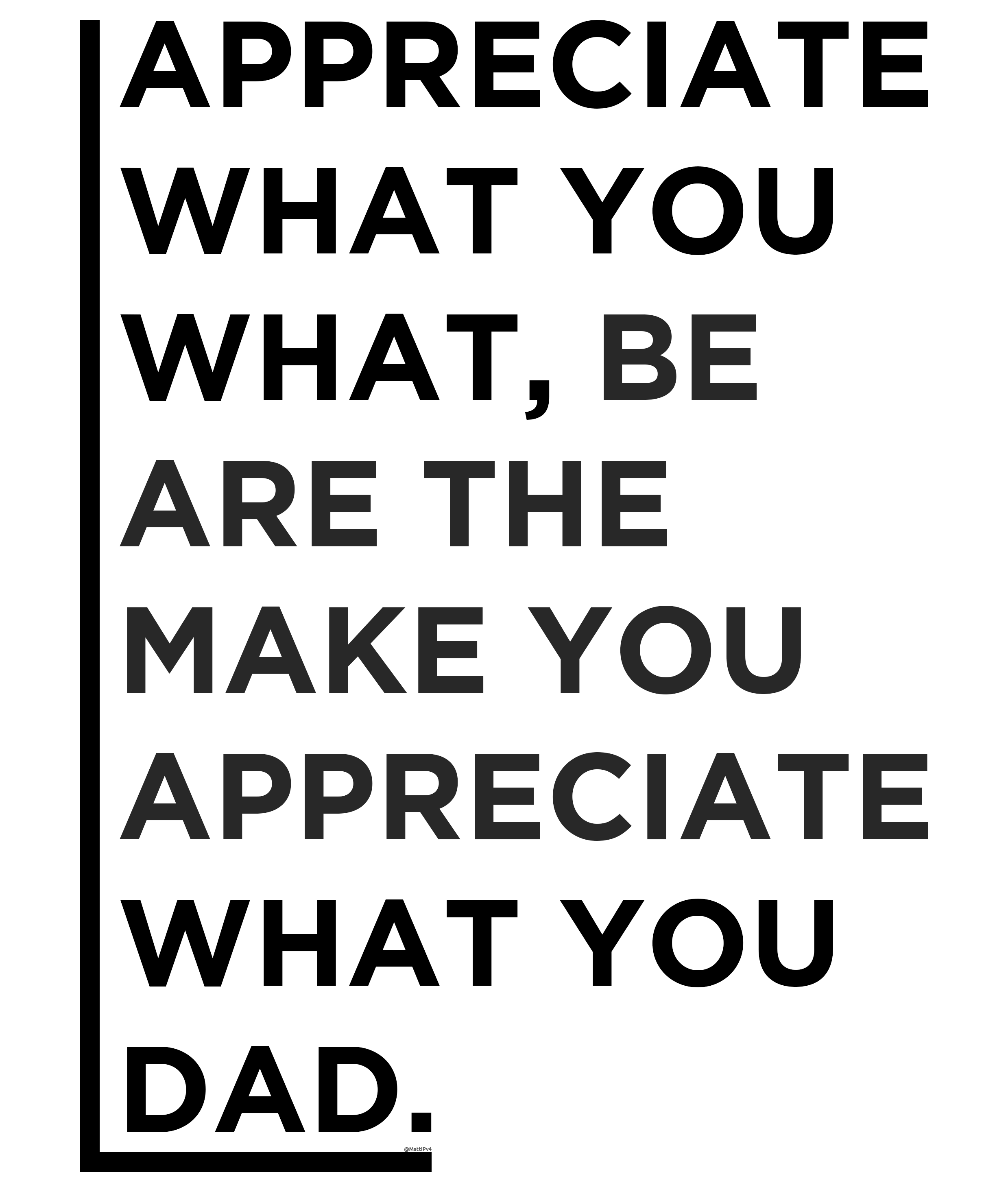 [Image] 'Appreciate What You What'