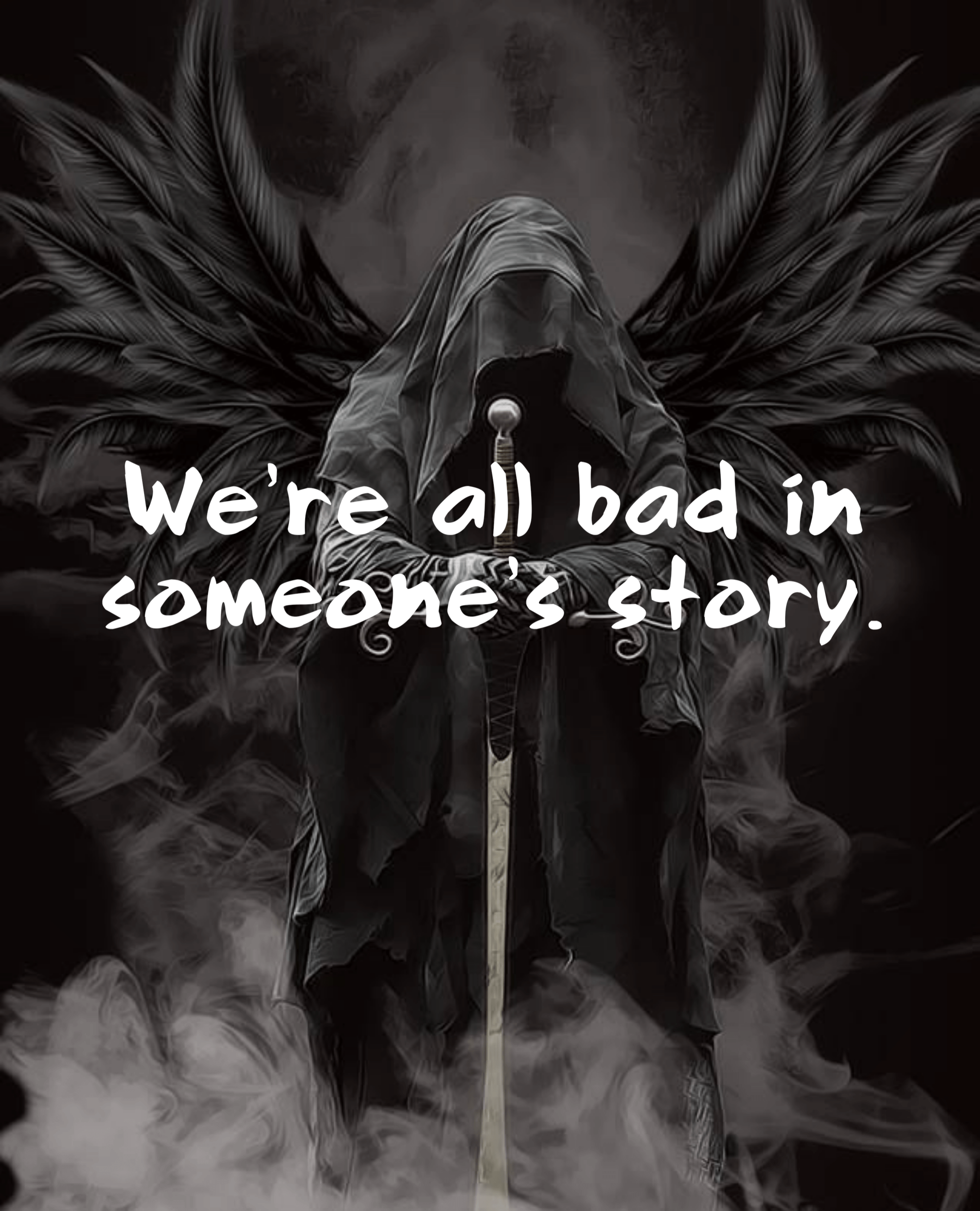 """We're All bad in someone's Story."" (1080×1280)"