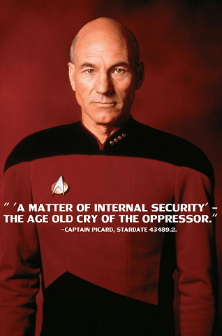 """A matter of internal security. The age old cry of the oppressor."" – Jean-Luc Picard [318 x 480]"