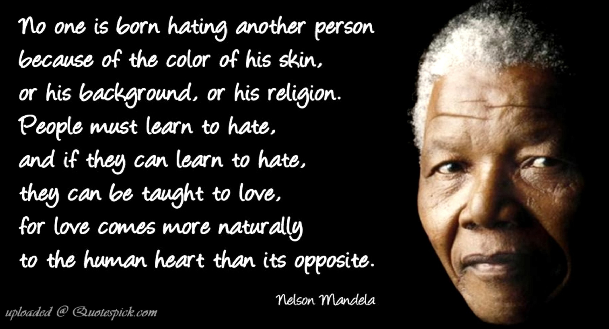 """No one is born hating another person"" Nelson Mandela [2000×1080]"