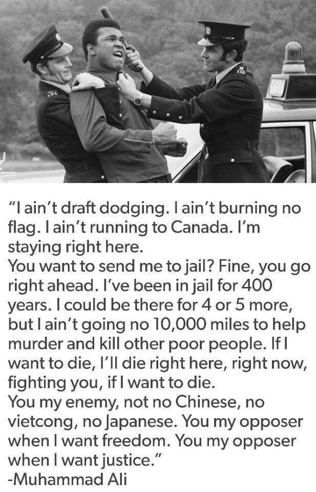 """I ain't draft dodging. I ain't burning no flag. I ain't running ti Canada. Im staying right here."" – Muhammad Ali. [617×960]"