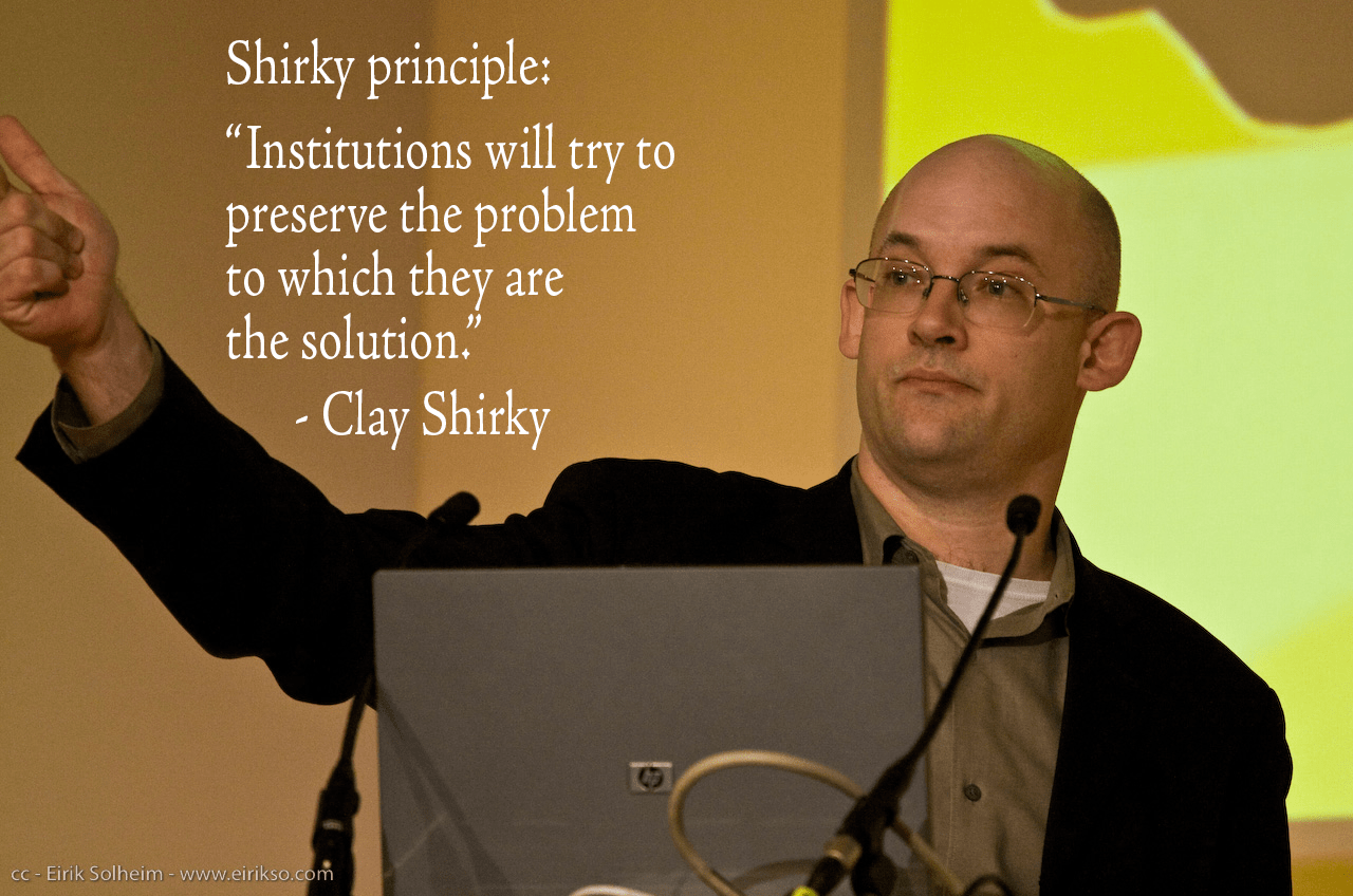 "Shirky principle: ""Institutions will try to preserve the problem to which they are the solution."" – Clay Shirky [OC] [1280×848]"