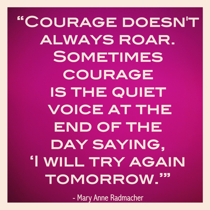 [Image]Courage doesn't always roar
