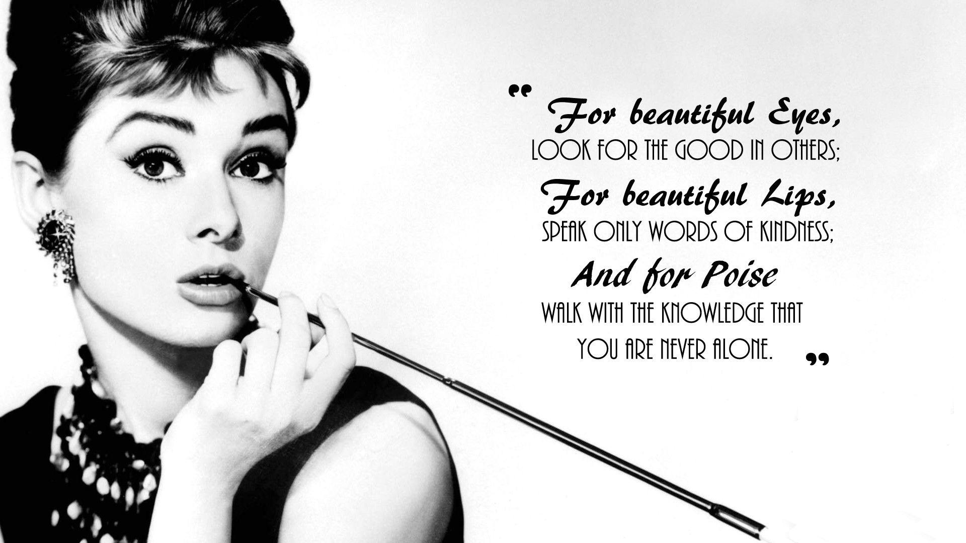"""For beautiful eyes, look for the good in others; for beautiful lips, speak only words of kindness…"" – Audrey Hepburn [1920×1080]"