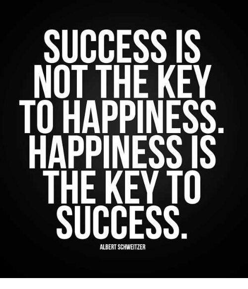 [Image] Happiness Is The Key To Success