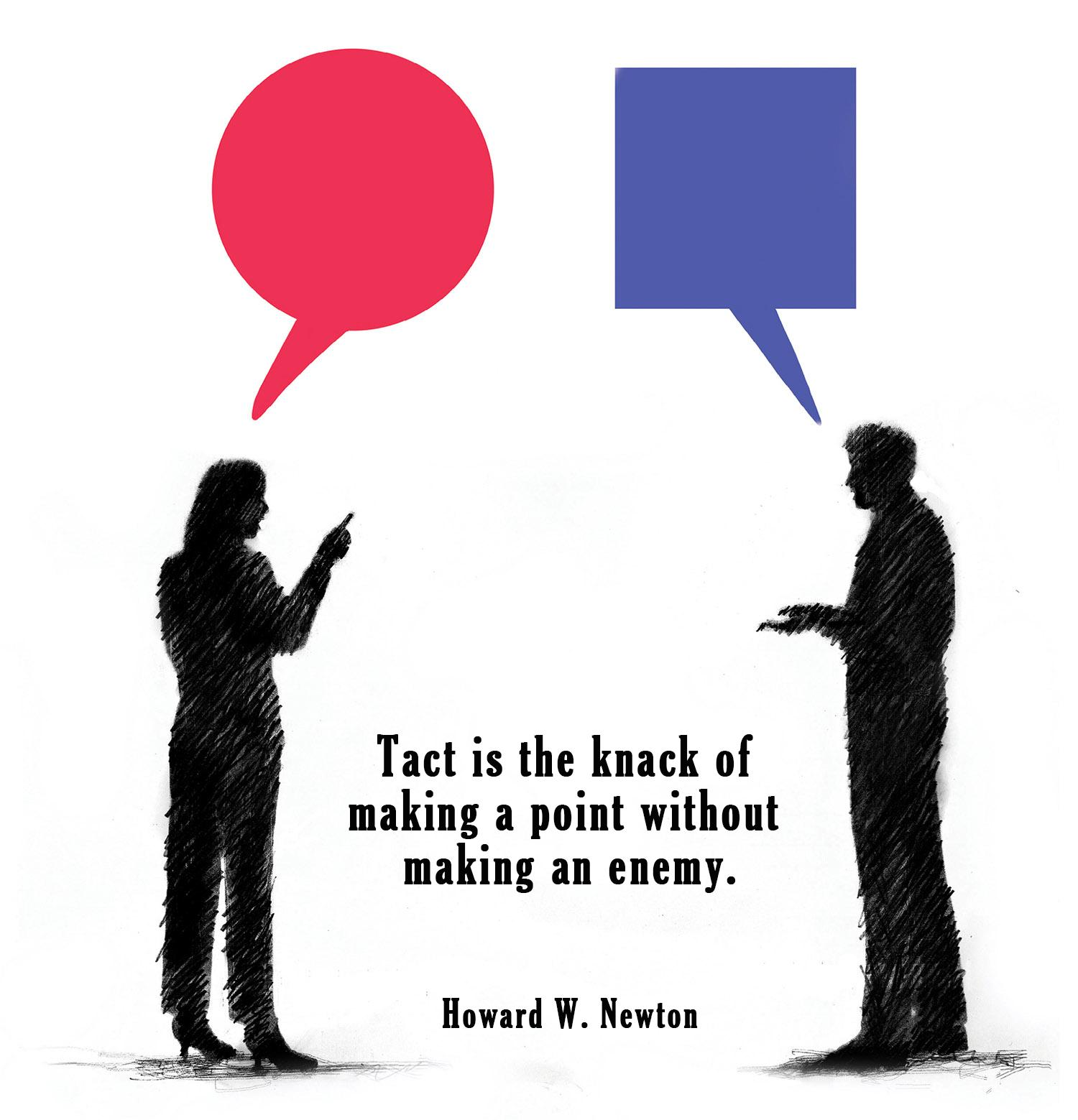 """Tact is the knack of making a point without making an enemy.""—Howard W. Newton [1500×1559] [OC]"