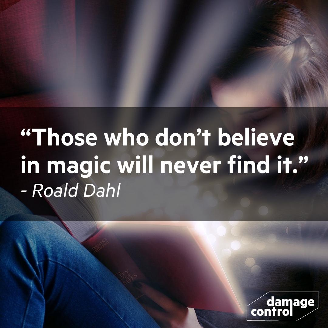 Those who don't believe in magic will never find it. ~Ronald Dahl [1080×1080]