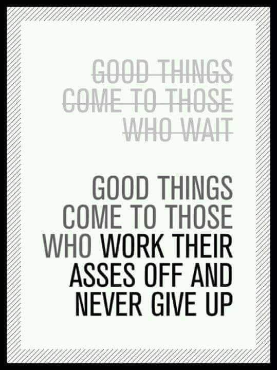 [Image] Good things comes to those who work their ass off