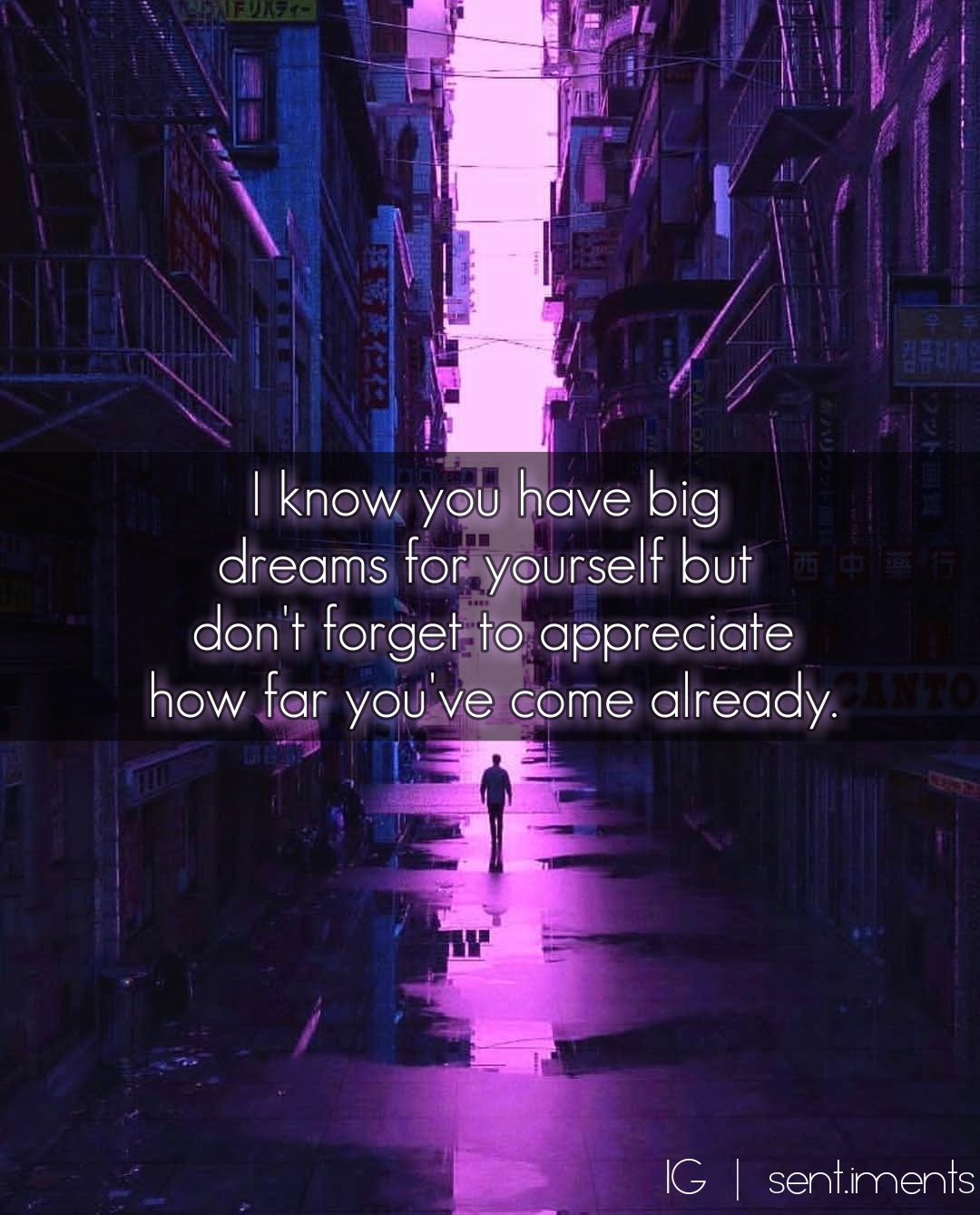 I know you have big dreams for yourself but don't forget to appreciatehow far you've come already by Unknown (1080X1339)