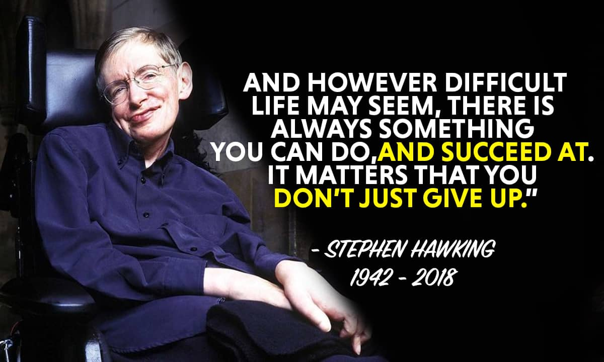 [Image] Here's words of wisdom from Late Stephen Hawking on his birth anniversary.