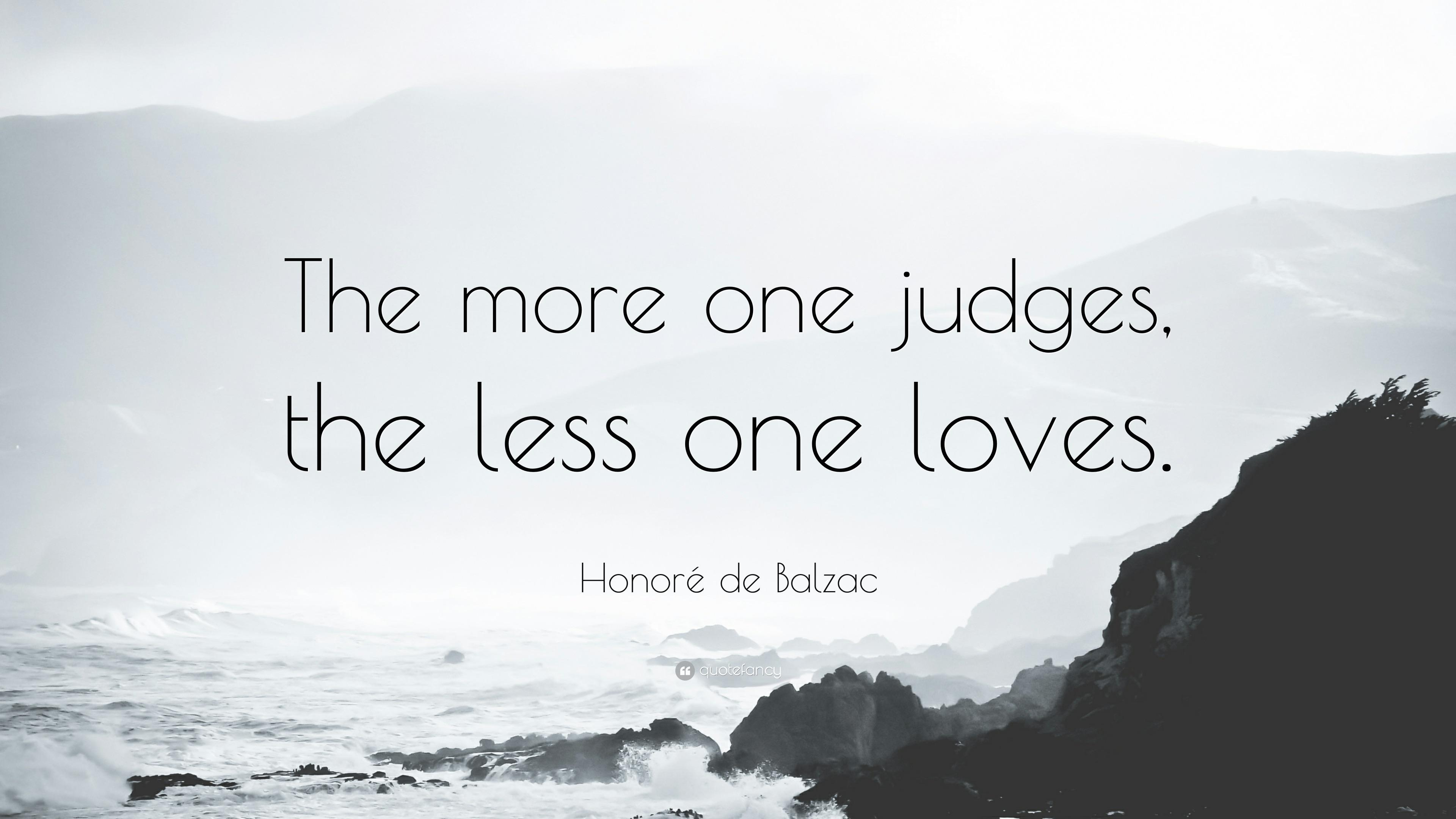 """The more one judges, the less one loves."" – Honoré de Balzac [3840×2160]"