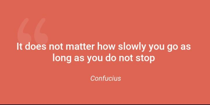 """It does not matter how slowly you go as long as you do not stop"" – Confucius [360X720]"