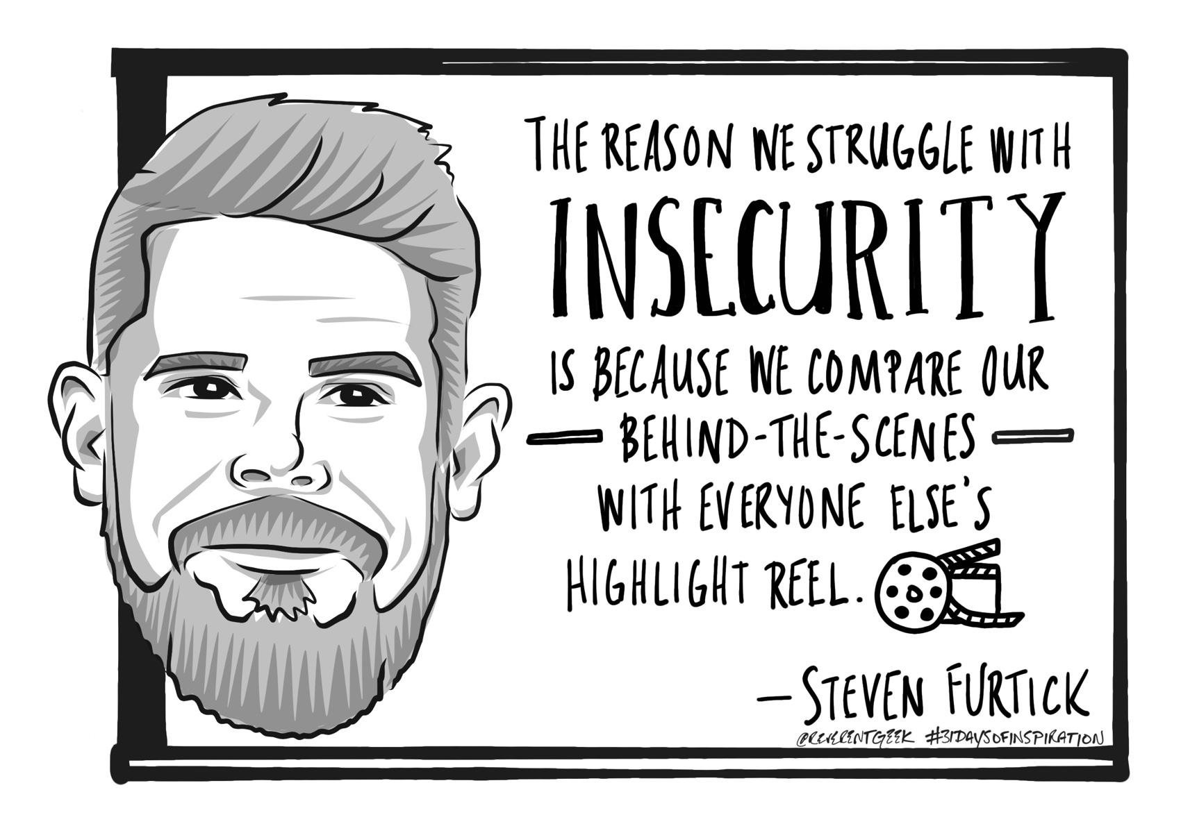 """The reason we struggle with insecurity…"" – Steven Furtick [1700×1200]"
