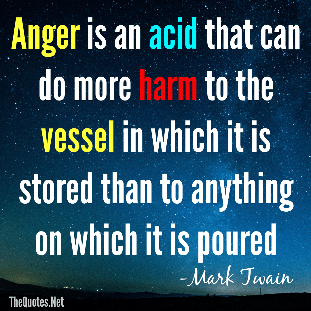 Anger is an acid that can do more harm … -Mark Twain [1080 x 1080]