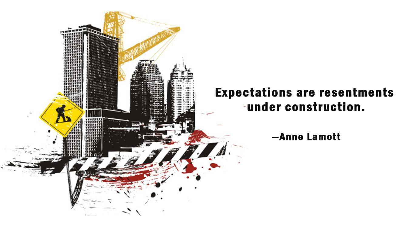 """Expectations are resentments under construction.""—Anne Lamott [1335×750] [OC]"
