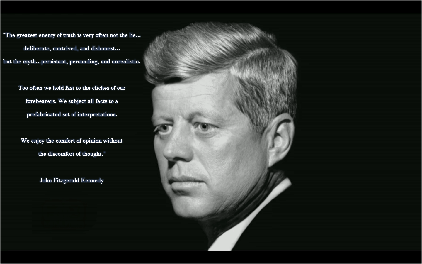 """The greatest enemy of truth is very often…"" John F. Kennedy [1440×900]"