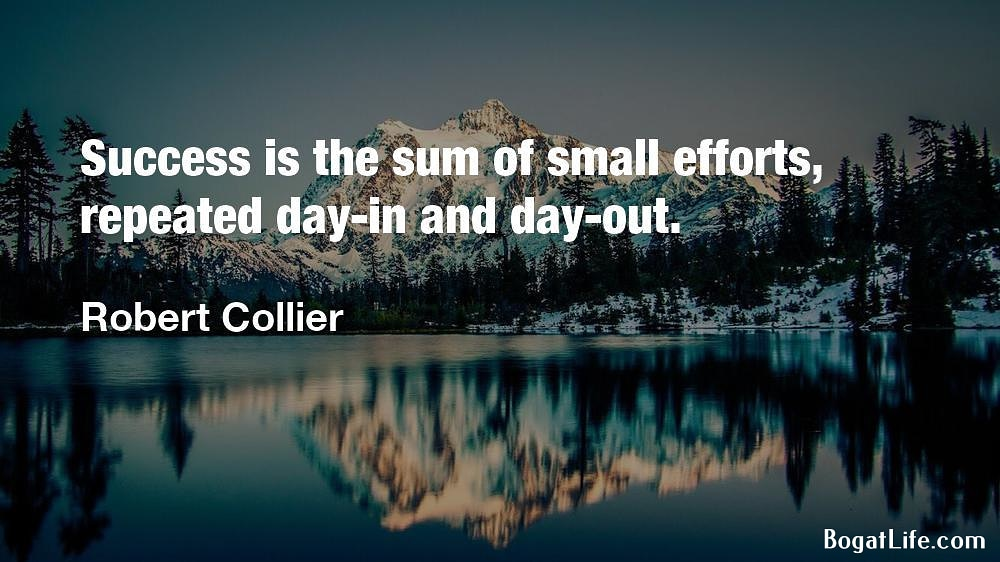 """Success is the sum of small efforts…"" ~Robert Collier [1000×562]"
