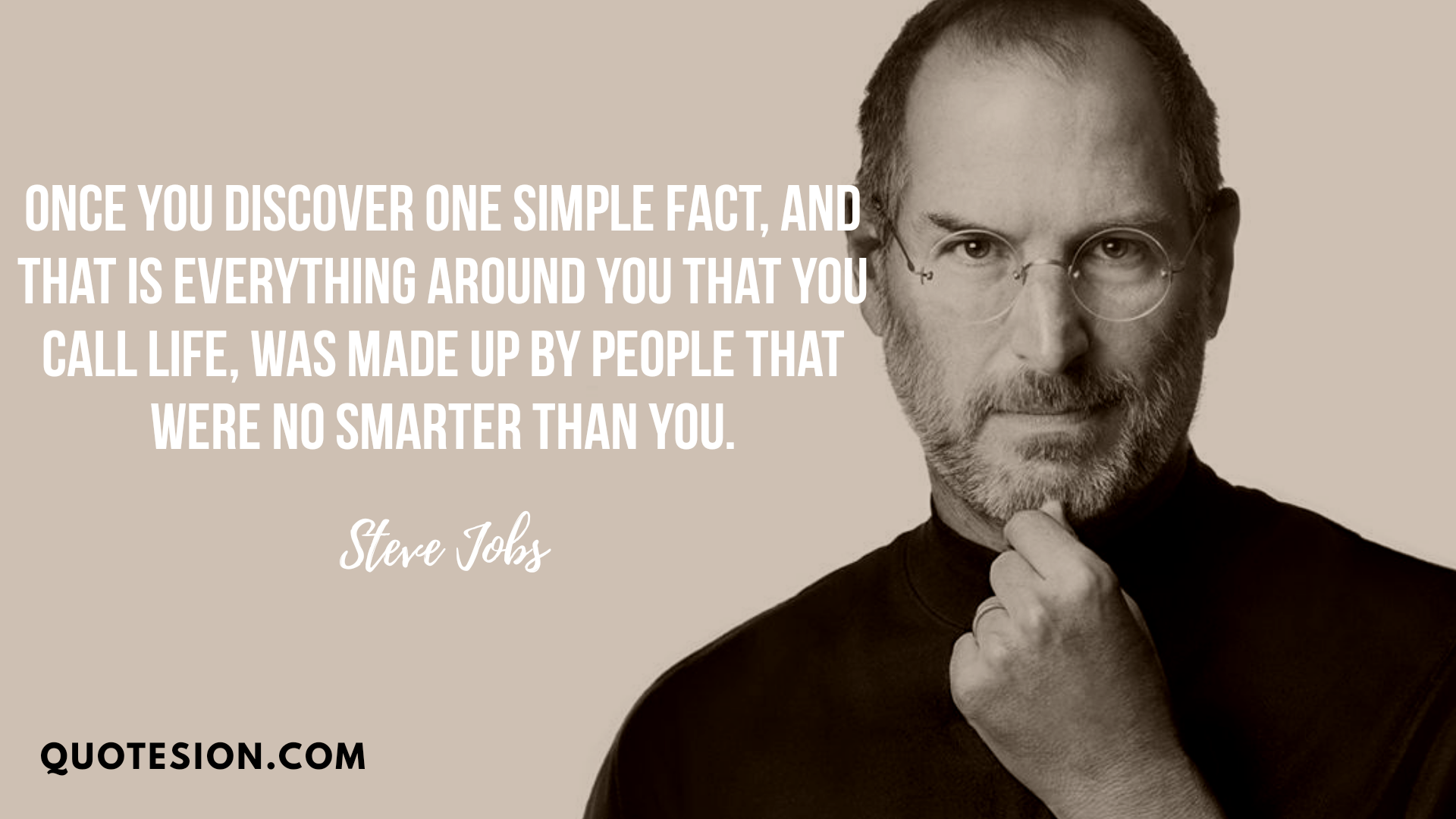 """Once You Discover one simple fact…. [1920×1080] Author : Steve Jobs"