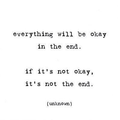 [Image]Everything will be okay in the end.