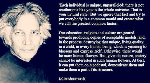 """""""Each individual is unique, unparalleled…"""" – U G Krishnamurti [515×286]"""