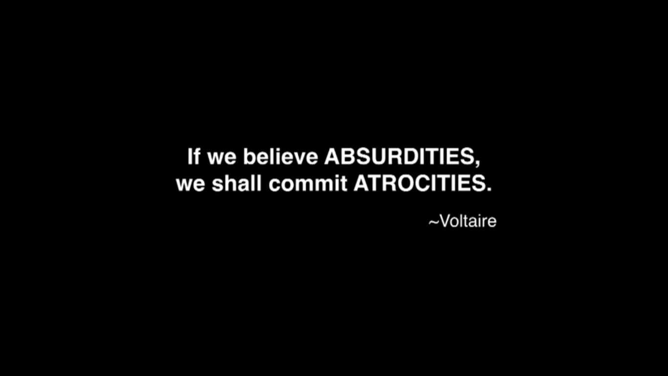 """If we believe absurdities, we shall commit atrocities"" – Voltaire [1366×768]"