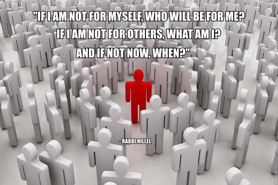 """If I Am Not For Myself, Who Will Be For Me?…"" -Rabbi Hillel [960×640]"