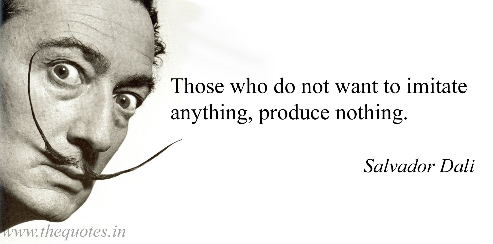 """Those who do not want to imitate anything, produce nothing."" Salvador Dali [ 2000×992 ]"
