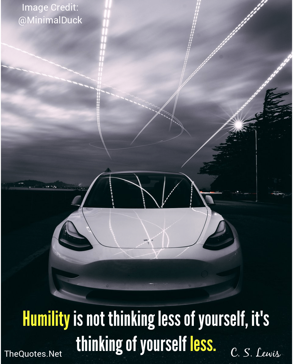 Humility is not thinking less of yourself, it's thinking of yourself less. – C. S. Lewis [960 x 1200]