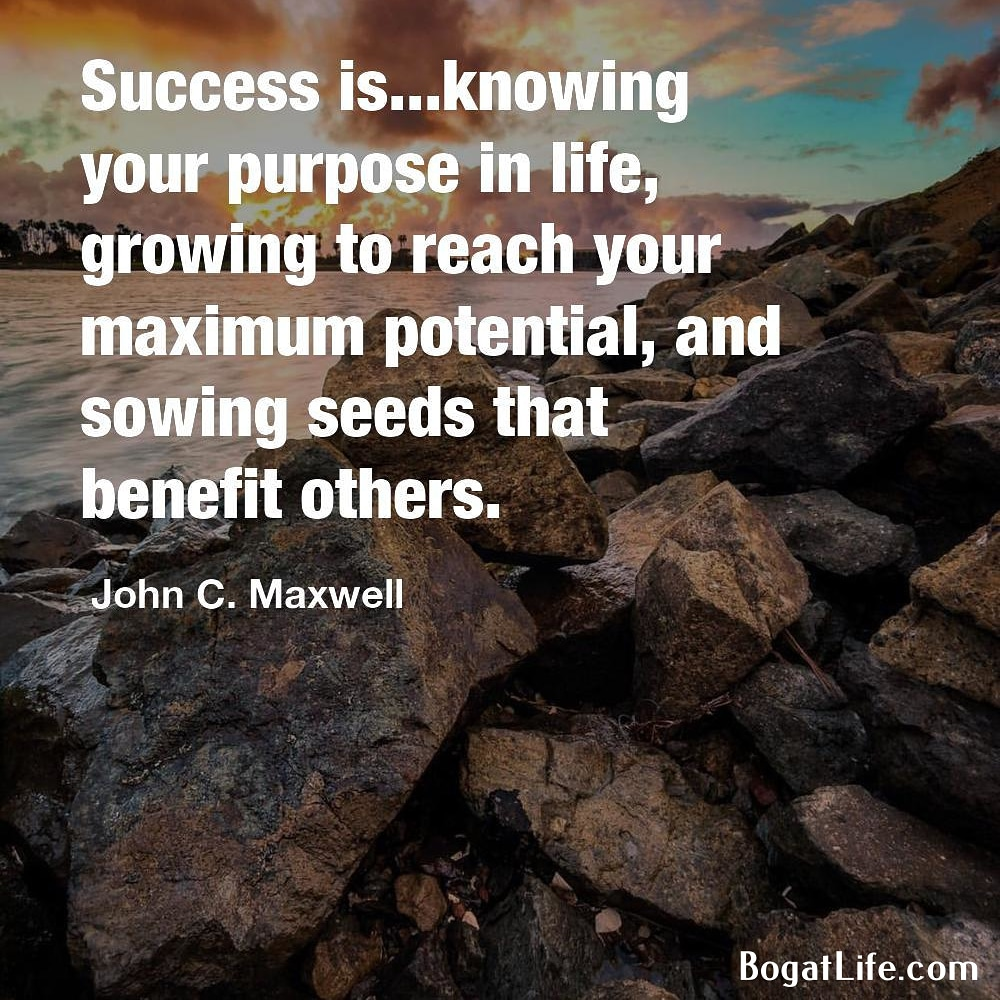 """Success is…knowing your purpose in life…"" ~John C. Maxwell [1000×1229]"