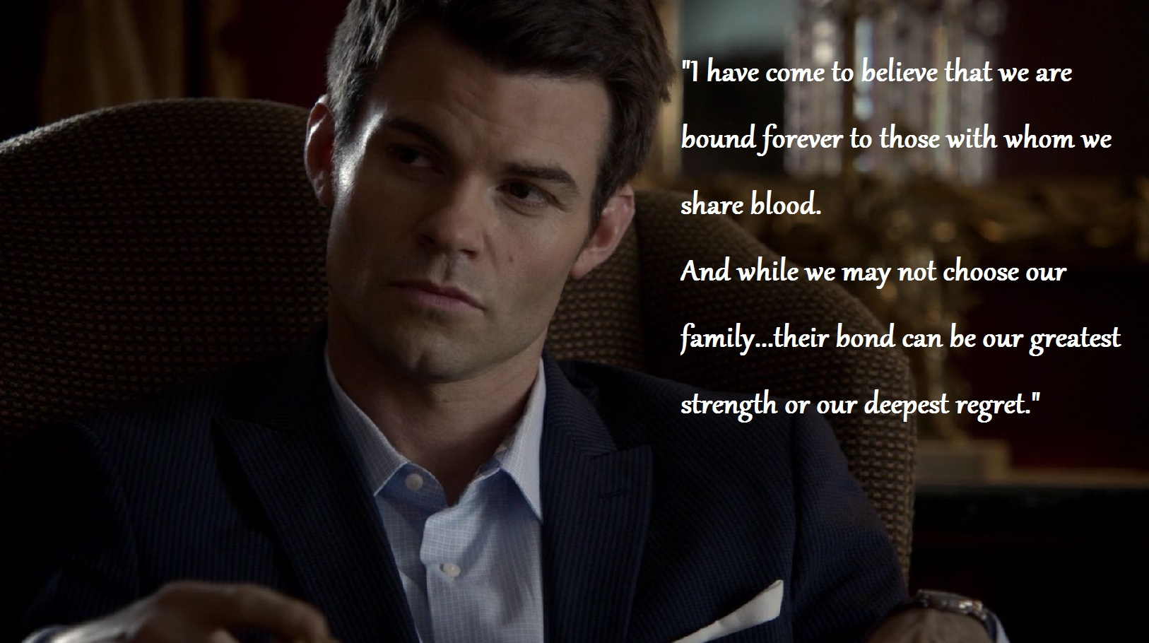 """…we are bound forever to those with whom we share blood…"" – Elijah Mikaelson [1626×910]"