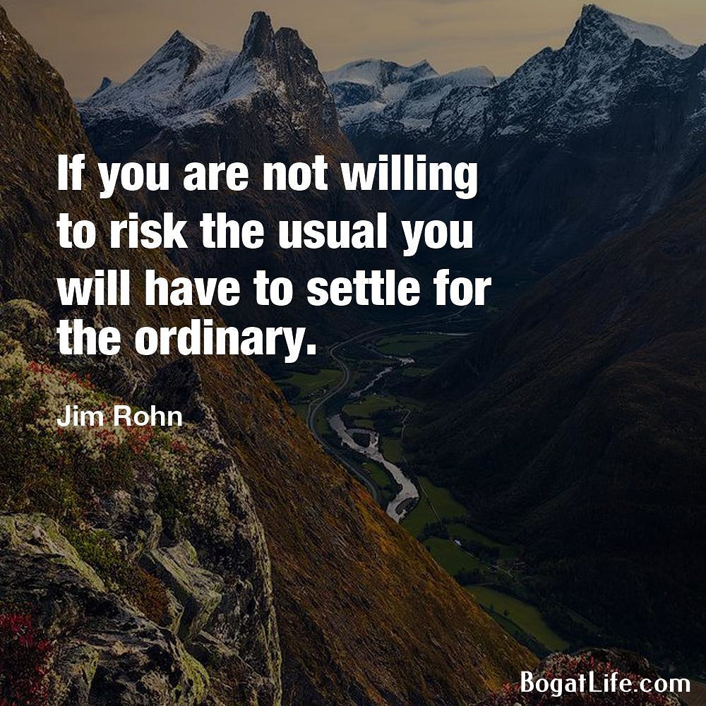 """If you are not willing to risk the usual…"" ~Jim Rohn [1000×1000]"