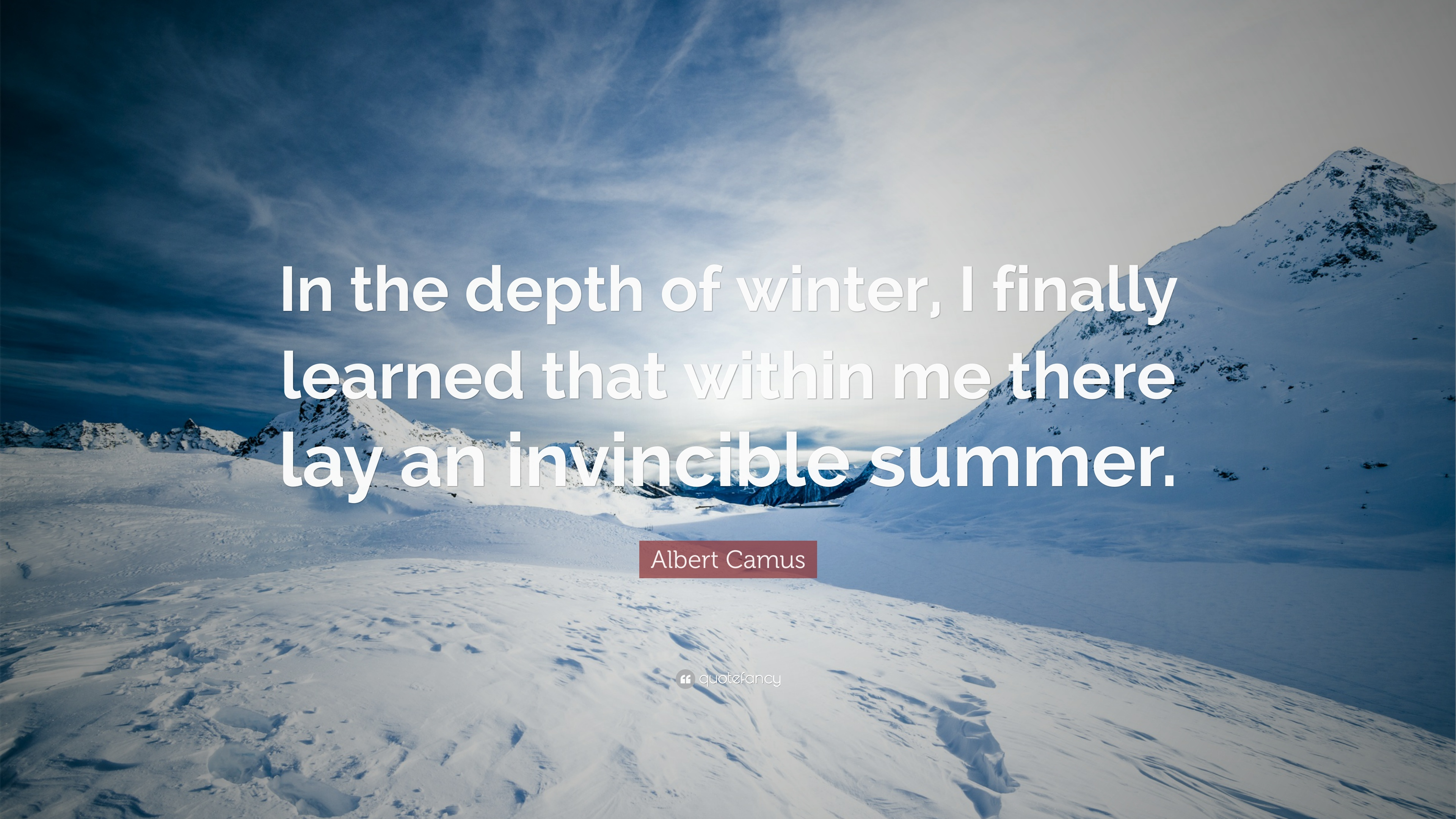 In the depth of winter, I finally learned that within me there lay an invincible summer. Albert Camus [ 3840;2160]