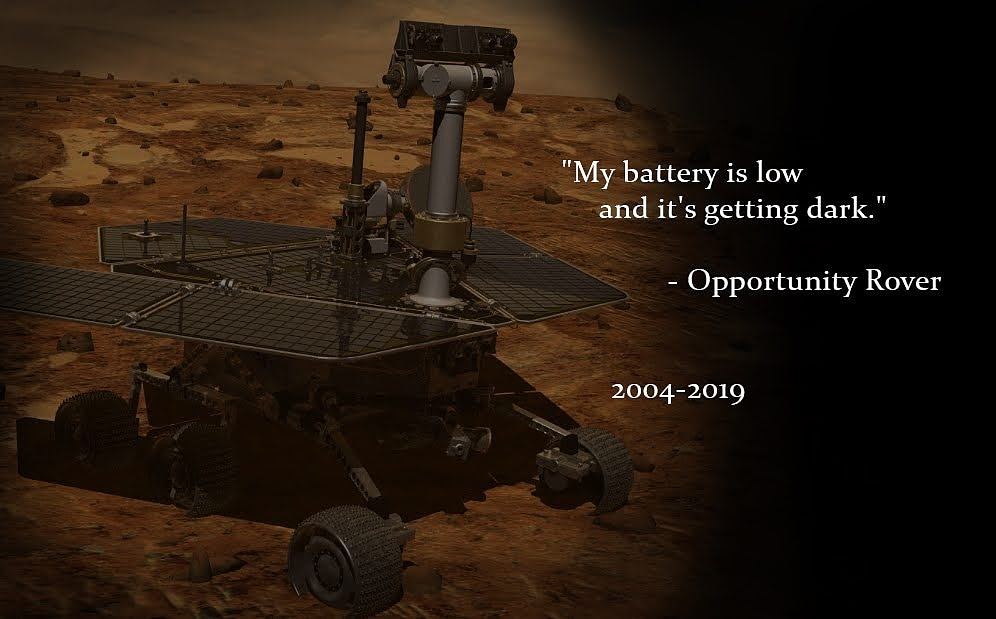 """My battery is low and it's getting dark"" – Opportunity Rover. Good night sweet prince. [996×619]"