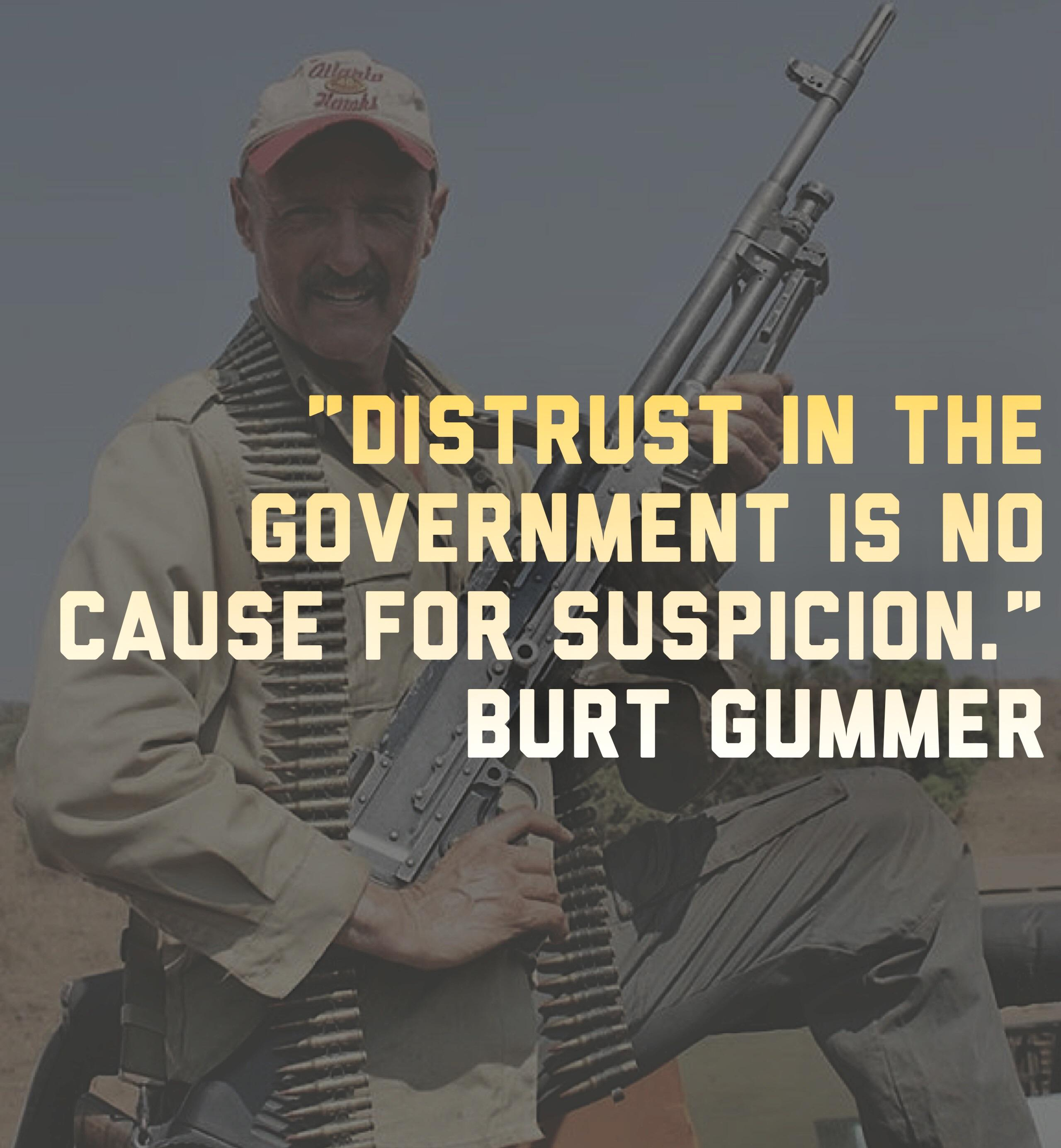 """Distrust in the government is no cause for suspicion."" -Burt Gummer, Tremors [OC] [2559×2767]"