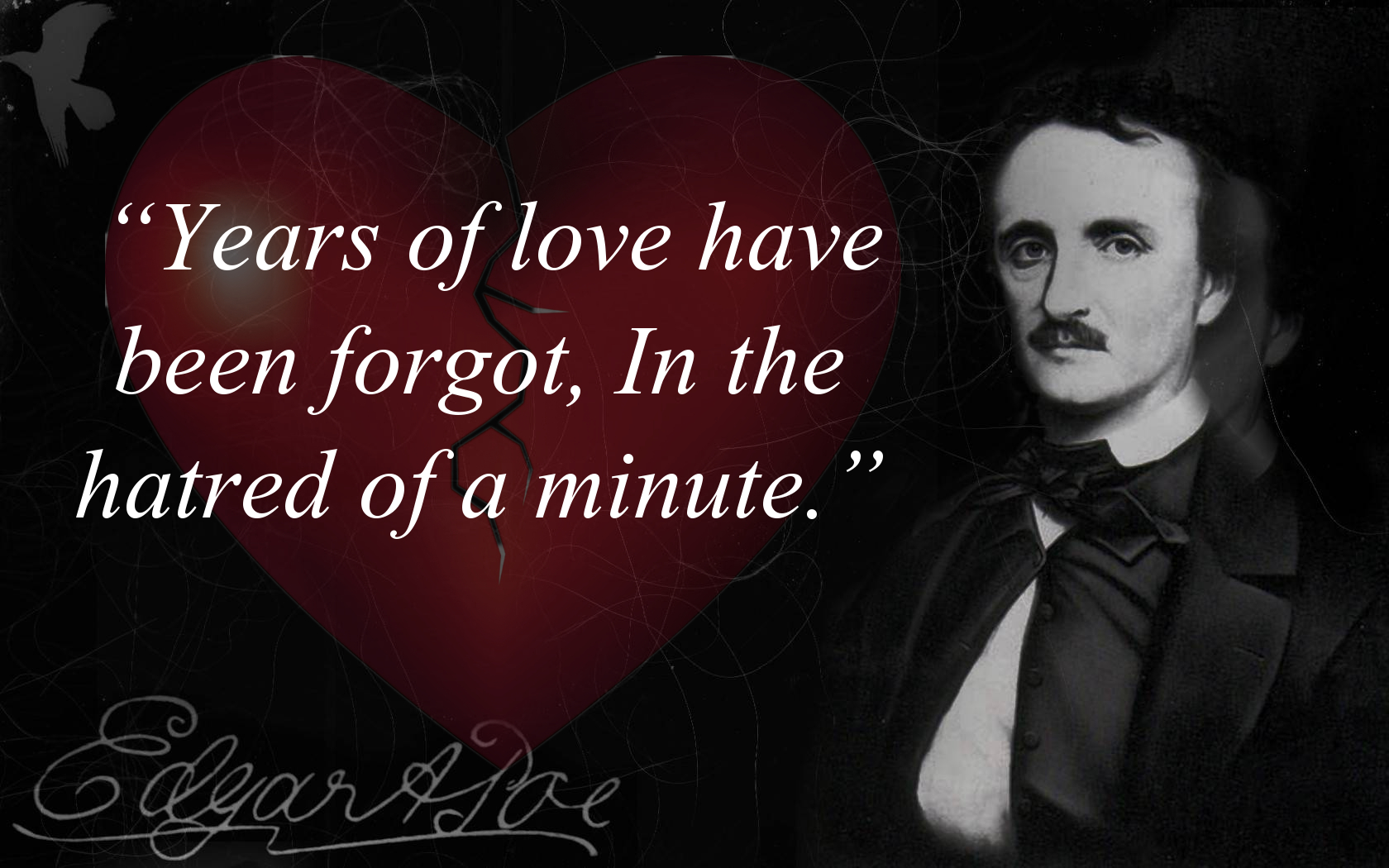 """Years of love have been forgot, In the hatred of a minute."" – Edgar Allan Poe [OC] [1680×1050]"